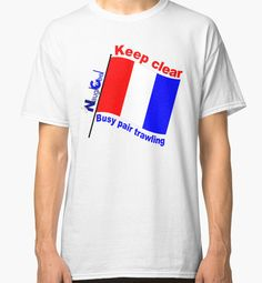 """""""Keep Clear! Busy Pair Trawling."""" Classic T-Shirts by RobinBCreative 