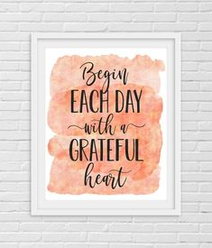Begin Each Day With a Grateful Heart, Printable Inspirational Quotes by LilaPrints. Motivational Prints, Dorm Room decor, Girls Room Decor, Home Office. Perfect artwork for the modernist home or office. Modern, chic, sophisticated. #printable #homedecorating #kitchenwalldecorideas #homedecor