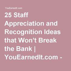25 Staff Appreciation and Recognition Ideas that Won't Break the Bank | YouEarnedIt.com - Reward & Recognize Your Team