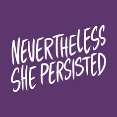 Check out this awesome 'Nevertheless%2C+She+Persisted' design on @TeePublic!