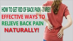 How to get rid of back pain 7 very Effective Ways to Relieve Back Pain Naturally! Top 10 News, Relieve Back Pain