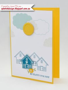 Splotch Design - Jacquii McLeay - Stampin Up - You Brighten My Day Card Welcome Home Cards, New Home Cards, Stamping Up Cards, Rubber Stamping, Making Greeting Cards, Homemade Cards, House Warming, Stampin Up, Birthday Cards