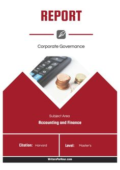 1 Topic: Corporate Governance Type: Report Subject: Accounting and Finance Academic Level: Masters Style: Harvard Language...