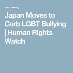 Japan Moves to Curb LGBT Bullying | Human Rights Watch