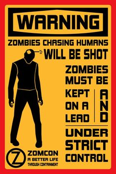 Warning: Zombies chasing humans will be shot. Zombies must be kept on a lead and under strict control.
