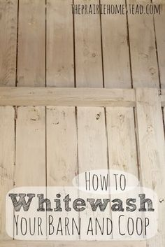 How to Whitewash your barn or coop: