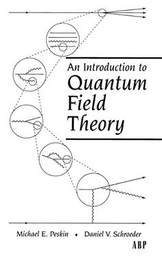 An Introduction To Quantum Field Theory (Frontiers in Physics), a book by Michael E. Peskin, Dan V. Physics Textbook, Physics And Mathematics, Quantum Physics, Dirac Equation, Quantum Electrodynamics, Special Relativity, Writing A Book Review, Libros, Everything