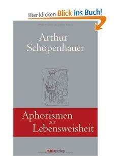 Aphorismen zur Lebensweisheit: Amazon.de: Arthur Schopenhauer: Bücher