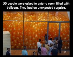 50 people were asked to enter a room filled with balloons. They had an unexpected surprise...  Awesome life lesson!