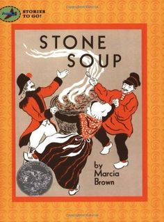 I really like this version of the old story, especially the sense of history it develops through its cast of characters and setting. [Stone Soup by Marcia Brown - Caldecott Medal]
