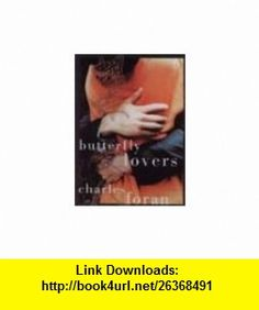 Butterfly Lovers (9780006481041) Charles Foran , ISBN-10: 0006481043  , ISBN-13: 978-0006481041 ,  , tutorials , pdf , ebook , torrent , downloads , rapidshare , filesonic , hotfile , megaupload , fileserve