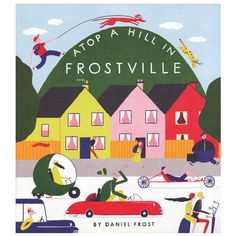 """Atop a Hill in Frostville"", our first children's book by London-based artist Daniel Frost! (Little Otsu)"