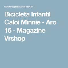Bicicleta Infantil Caloi Minnie - Aro 16 - Magazine Vrshop