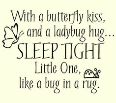 "so cute! my daddy used to say ""sleep like a bug in a rug"".. - Click image to find more Quotes Pinterest pins"