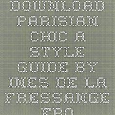 Download parisian chic a style guide by ines de la fressange ebook pdf
