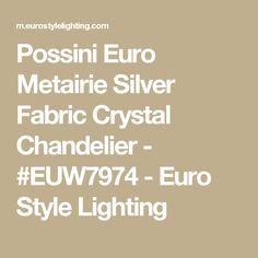 Possini Euro Metairie Silver Fabric Crystal Chandelier - #EUW7974 - Euro Style Lighting