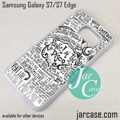 Panic At The Disco Quote Phone Case for Samsung Galaxy S7 & S7 Edge
