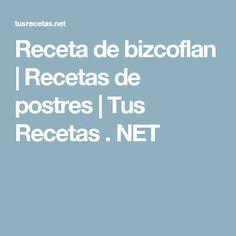 Receta de bizcoflan | Recetas de postres | Tus Recetas . NET