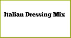 italian dressing + dry mix + salad dressing