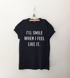 89cb86b13 I'll smile funny tshirt t shirt with saying slogan graphic tee for women  quote shirts for teen clothing printed t-shirts gift for women