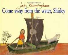 Come Away From the Water, Shirley (Red Fox Picture Book) by John Burningham,http://www.amazon.com/dp/009989940X/ref=cm_sw_r_pi_dp_C6QZsb1EYZM5HJPS