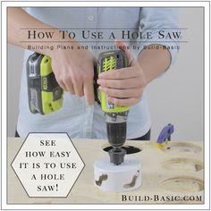 How to Use a Hole Saw - I recently participated in a Home Depot Lumber DIY Challenge where I built a yard game. The project called for some quite a few cuts with the hole saw. By the end of the proj… Woodworking School, Rockler Woodworking, Woodworking Guide, Easy Woodworking Projects, Custom Woodworking, Fine Woodworking, Wood Projects, Woodworking Furniture, Diy Furniture