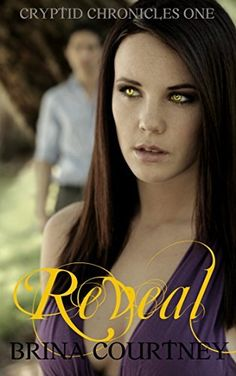 Reveal (Cryptid Chronicles Book 1) by Brina Courtney, http://www.amazon.com/dp/B006MOTN42/ref=cm_sw_r_pi_dp_GU8eub15Q63PX