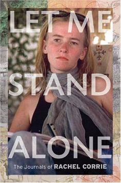 Rachel Corrie - Let Me Stand Alone
