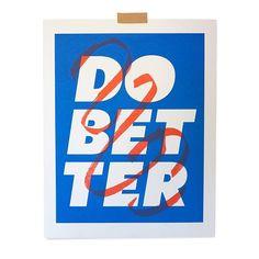 WEBSTA @ ryanputnam - Do Better print with proceeds going to SPLC http://dobetter.shop