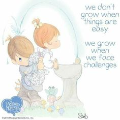 We don't grow when things are easy. We grow when we face challenges.