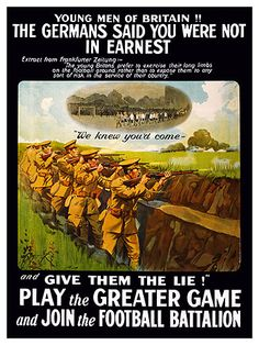 This WWI recruitment poster from 1915 shows soldiers firing from a trench, and a vignette of players on a soccer pitch. It reads: 'Young men of Britain! The Germans said you were not in earnest. See World, World War One, First World, Wilhelm Ii, Kaiser Wilhelm, Ww1 Propaganda Posters, Sale Poster, Young Man, Poster Size Prints