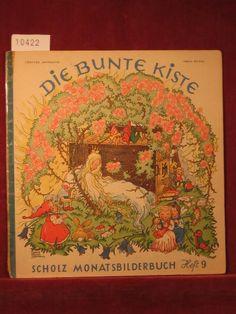 Die bunte Kiste. Scholz Monatsbilderbuch. 5. Jahrgang,: Börsch, Lili (Schriftleitung):