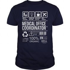 Awesome Tee For Medical Office Coordinator T Shirts, Hoodie