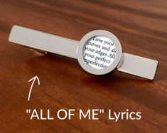 All of Me Tie Clip / First Anniversary Gift / 1st Anniversary Gift for Man / First Anniversary for Him / John Legend Song Lyrics / CUSTOMIZE
