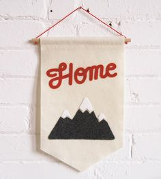 Home & Mountains Felt Banner by Allison Cornu on Scoutmob