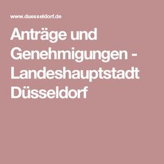 Anträge und Genehmigungen - Landeshauptstadt Düsseldorf