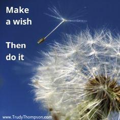 Make a wish then do it