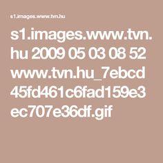 s1.images.www.tvn.hu 2009 05 03 08 52 www.tvn.hu_7ebcd45fd461c6fad159e3ec707e36df.gif