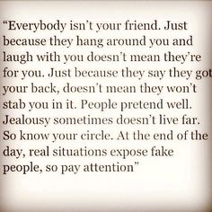 Everybody isn't your friend.