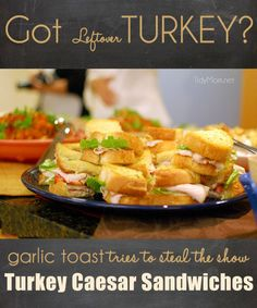 Turkey Caesar Sandwich. A sandwich with the ease of a cold cut sandwich but the taste of warm toasted garlic bread and Caesar salad.
