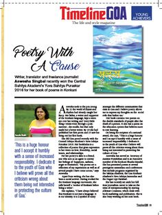 """Working for Konkani!!! """"I have always believed that Konkani is not just a language. It is our identity. It is a symbol of unity amongst the different communities that exist in Goa and I believe poetry allows me to express my thoughts on the social evils that bother me,' remarked Anwesha Singbal. Read the full article on Timeline Goa Magazine Vol 2 Issue 6… Now on stands….To Subscribe Call: 8888848098 or Visit www.timelinegoa.in. #Goa #Goans #Konkani #GoanPoetry"""
