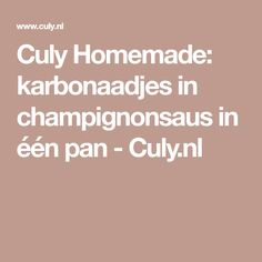 Culy Homemade: karbonaadjes in champignonsaus in één pan - Culy.nl