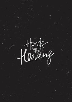 """Hands to the Heavens - inspired by the song by Kari Jobe, Bryan Brown, Jason Ingram + Tofer Brown Available on the album """"Majestic"""" by Kari Jobe """"With our hands to the heavens, alive in Your presence,..."""