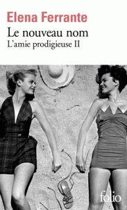 Elena Ferrante - L'amie prodigieuse Tome 2 : Le nouveau nom. - Feuilleter l'extrait