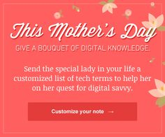 This Mother's Day, give a bouquet of digital knowledge.