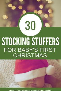Are you wondering what to put in your baby's stocking for their first Christmas? This guide has thirty practical and fun stocking stuffer ideas for babies!