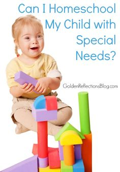 Homeschooling can be intimidating. So can you homeschool your child with special needs? www.GoldenReflectionsBlog.com