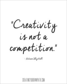 "Yes! ""Creativity is not a competition"""