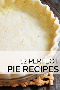 12 perfect pie recipes you'll turn to time and again - apple, pecan, coconut cream, and chocolate pie recipes to name a few.