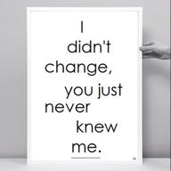 """... you just never knew me."" #Change"